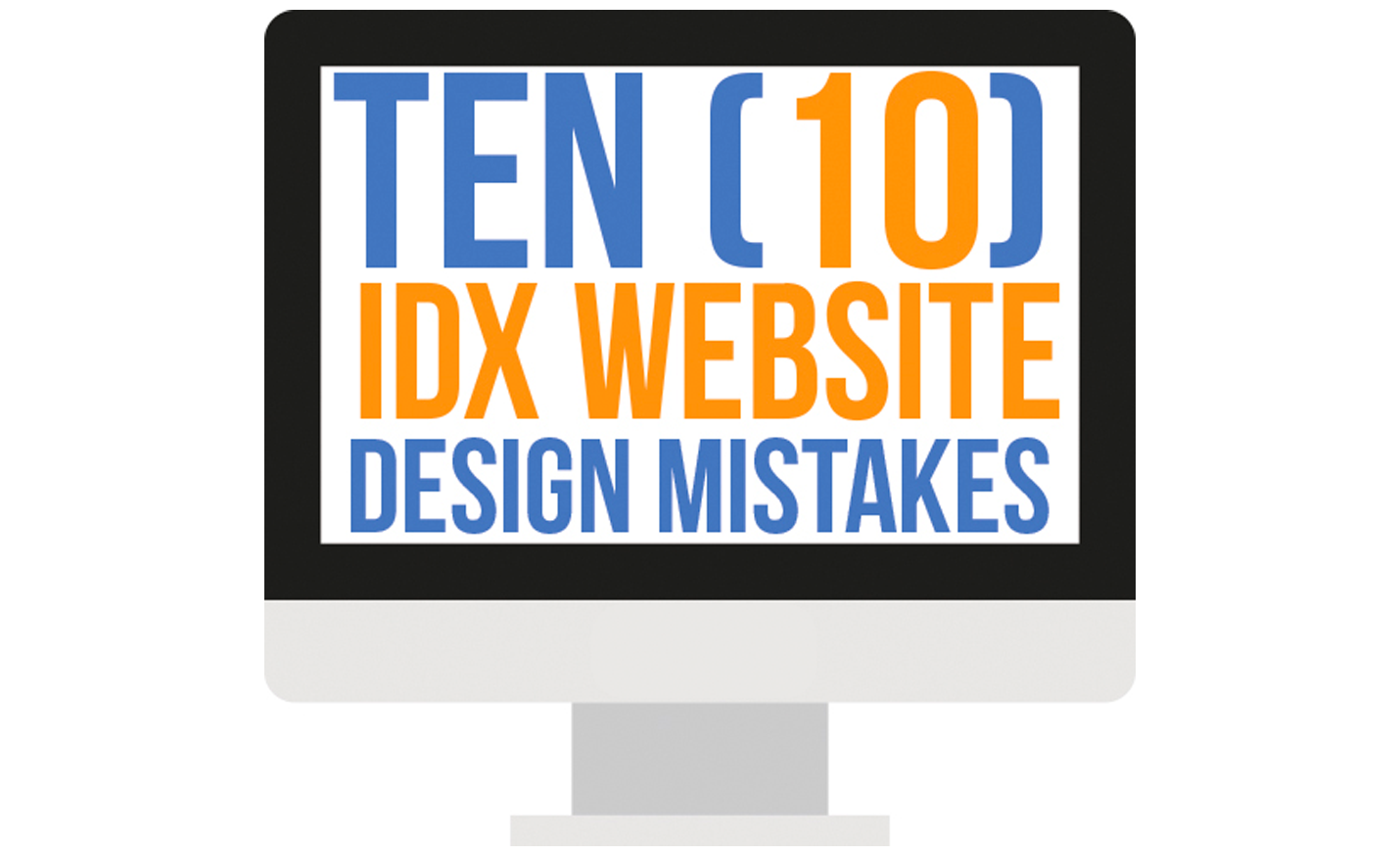 WEB SITE DESIGN MISTAKES IN IDX REAL ESTATE WEB SITES